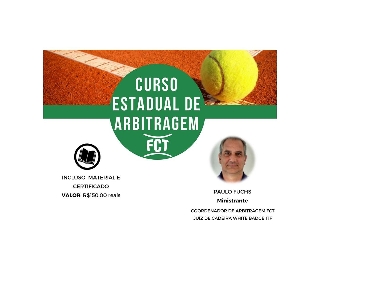INSCRIÇÕES PRORROGADAS ATÉ SEXTA-FEIRA (09/11) CURSO ESTADUAL DE ARBITRAGEM DE TÊNIS